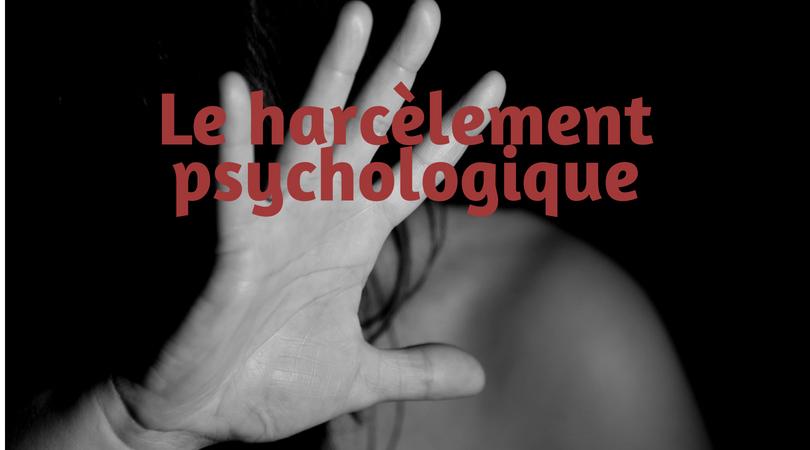 Comment faire face au harcèlement psychologique